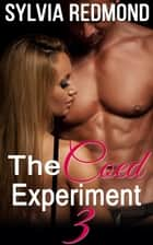 The Coed Experiment 3 - Horny Coed Sex Studies, #3 ebook by Sylvia Redmond