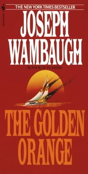 The Golden Orange - A Novel ebook by Joseph Wambaugh
