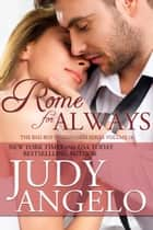Rome for Always - The BILLIONAIRE HOLIDAY Series, #2 ebook by JUDY ANGELO