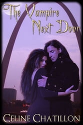 The Vampire Next Door - Book 4 ebook by Celine Chatillon
