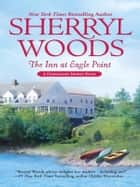 The Inn at Eagle Point ebook by Sherryl Woods