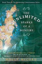 The Unlimited Sparks of a Bonfire ebook by Molly McCord