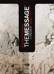 The Message//REMIX - The Bible in Contemporary Language ebook by Eugene H. Peterson