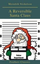 A Reversible Santa Claus (Feathers Classics) ebook by
