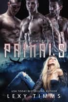 Primals - Reverse Harem Series, #1 ebook by Lexy Timms