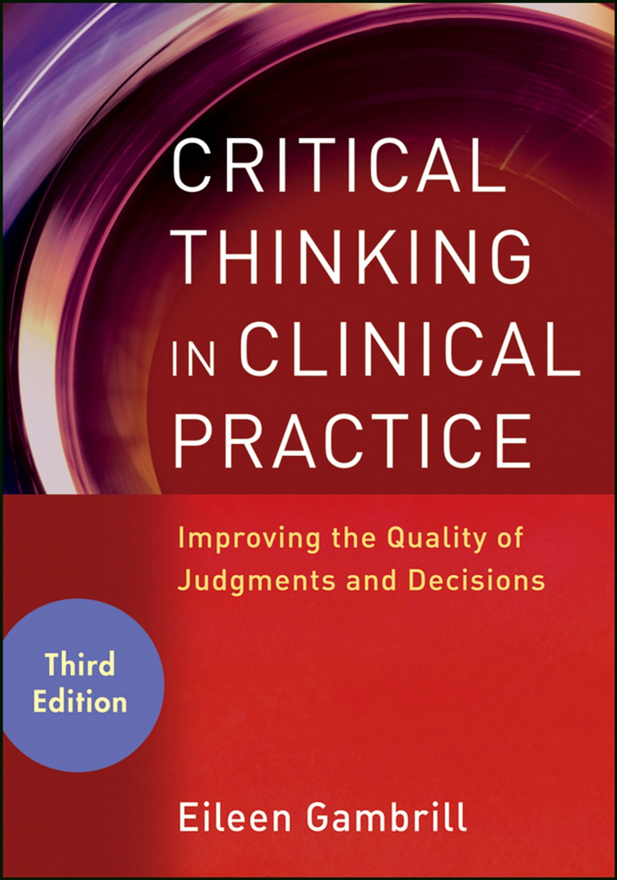 Critical Thinking in Clinical Practice eBook by Eileen Gambrill -  9781118217030 | Rakuten Kobo
