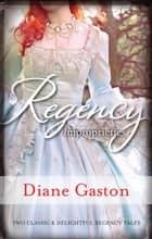 Regency Improprieties/Innocence And Impropriety/The Vanishing Viscountess ebook by Diane Gaston