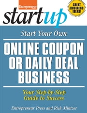 Start Your Own Online Coupon or Daily Deal Business - Your Step-By-Step Guide to Success ebook by Rich  Mintzer,Entrepreneur magazine