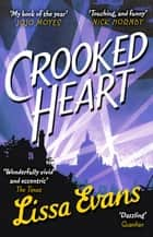 Crooked Heart - 'My book of the year' Jojo Moyes 電子書 by Lissa Evans