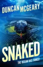 Snaked ebook by Duncan McGeary