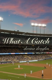 What A Catch ebook by Devina Douglas