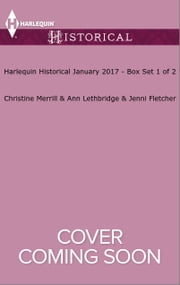 Harlequin Historical January 2017 - Box Set 1 of 2 - The Wedding Game\Secrets of the Marriage Bed\Married to Her Enemy ebook by Christine Merrill,Ann Lethbridge,Jenni Fletcher