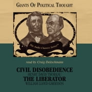 Civil Disobedience and The Liberator audiobook by Wendy McElroy, Bill Middleton, Ruth Sweet,...