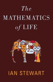 The Mathematics of Life ebook by Ian Stewart