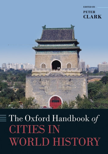 The Oxford Handbook of Cities in World History ebook by