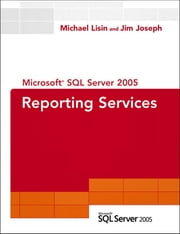 Microsoft SQL Server 2005 Reporting Services ebook by Michael Lisin,Jim Joseph