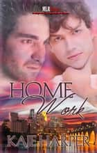 Home Work ebook by Kaje Harper