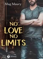 No Love, No Limits eBook by Mag Maury