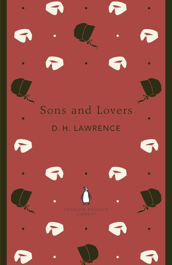 Sons and Lovers ebook by D. H. Lawrence