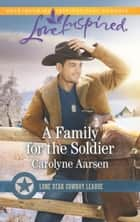 A Family For The Soldier ebook by Carolyne Aarsen