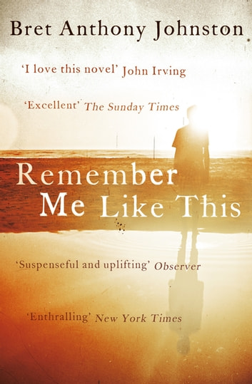 Remember Me Like This ebook by Bret Anthony Johnston