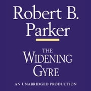 The Widening Gyre audiobook by Robert B. Parker