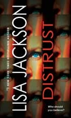 Distrust - Two Thrilling Novels of Page-Turning Suspense ebook by Lisa Jackson