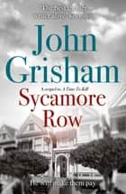Sycamore Row - Jake Brigance, hero of A TIME TO KILL, is back ebook by John Grisham