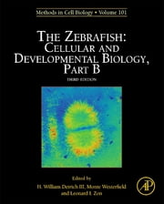 The Zebrafish: Cellular and Developmental Biology, Part B ebook by H. William Detrich, III,Monte Westerfield,Leonard Zon