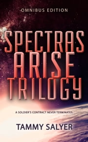 Spectras Arise Trilogy: Omnibus Edition ebook by Tammy Salyer