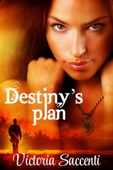 Destiny's Plan ebook by Victoria Saccenti