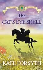 The Cat's Eye Shell: Chain of Charms 4 ebook by Kate Forsyth, Jeremy Reston