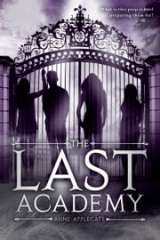 The Last Academy ebook by Anne Applegate