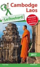 Guide du Routard Cambodge, Laos 2017 ebook by Collectif