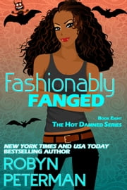 Fashionably Fanged - Hot Damned Series, #8 ebook by Robyn Peterman