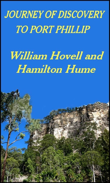 Journey of Discovery to Port Phillip ebook by William Hovell,Hamilton Hume