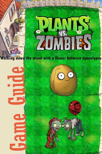 Plants vs Zombies Game Guide