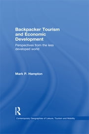 Backpacker Tourism and Economic Development - Perspectives from the Less Developed World ebook by Mark P. Hampton