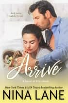 Arrive - A Spiral of Bliss Novella ebook by Nina Lane