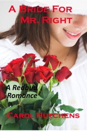 A Bride For Mr. Right ebook by Carol Hutchens