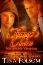 Thomas's Choice (Scanguards Vampires #8) ebook by Tina Folsom