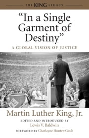 """In a Single Garment of Destiny"" - A Global Vision of Justice ebook by Lewis V. Baldwin,Charlayne Hunter-Gault,Dr. Martin Luther King, Jr."
