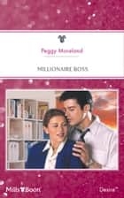 Millionaire Boss ebook by Peggy Moreland