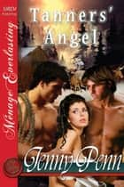 Tanners' Angel ebook by Jenny Penn