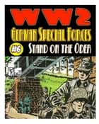 World War 2 Stand On The Oder ebook by Ronald Ledwell