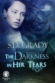 The Darkness in Her Tears - Wild Darkness Calls ebook by S.D. Grady