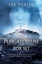The Purgatorium Box Set ebook by Eva Pohler