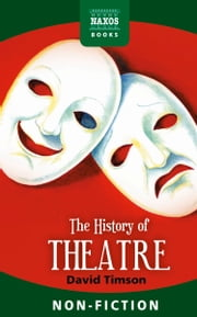The History of Theatre ebook by David Timson