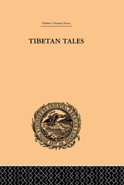 Tibetan Tales Derived from Indian Sources ebook by F. Anton von Schiefner