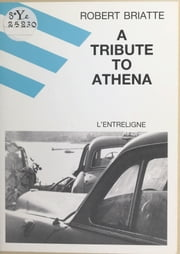 A tribute to Athena ebook by Robert Briatte